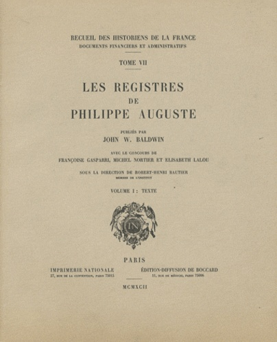 John W. Baldwin - Les registres de Philippe Auguste - Volume 1, Texte.