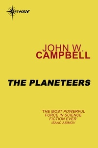 John W. CAMPBELL - The Planeteers.
