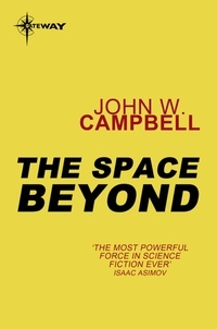 John W. CAMPBELL - The Space Beyond.