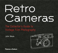 John Wade - Retro cameras: the collector's guide to vintage film photography.