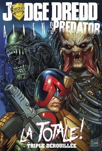 John Wagner et John Layman - Judge Dredd / Aliens / Predator : la totale ! - Triple dérouillée.