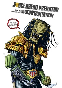 John Wagner et Enrique Alcatena - Judge Dredd / Predator : confrontation - Edition premium.