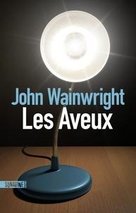 John Wainwright - Les aveux.