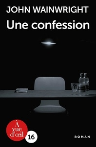 John Wainwright - Une confession.