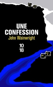 John Wainwright - Une confession.