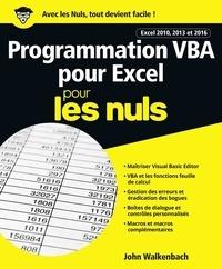 John Walkenbach - Programmation VBA pour Excel 2010, 2013 et 2016 pour les nuls.