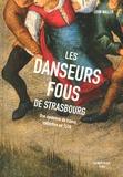 John Waller - Les danseurs fous de Strasbourg - Une épidémie de transe collective en 1518.