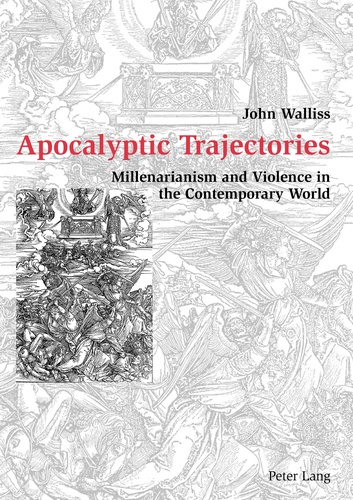 John Walliss - Apocalyptic Trajectories - Millenarianism and Violence in the Contemporary World.