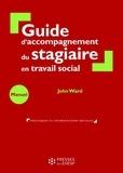 John Ward - Guide d'accompagnement du stagiaire en travail social.