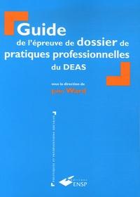 John Ward - Guide de l'épreuve de dossier de pratiques professionnelles du DEAS.