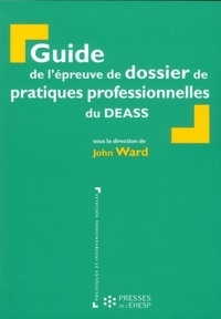 John Ward - Guide de l'épreuve de dossier de pratiques professionnelles du DEASS.