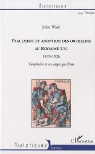 Placement et adoption des orphelins au Royaume-Uni (1870-1926) - Lorphelin et ses anges gardiens.pdf