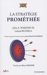 John Warden et Leland Russell - La stratégie Prométhée.