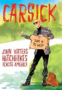 John Waters - Carsick.