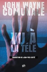 John Wayne Comunale - Vu à la télé.