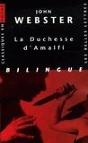 John Webster - La Duchesse d'Amalfi - Edition bilingue français-anglais.