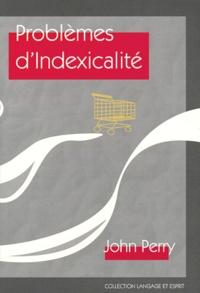 John-Weir Perry - Problèmes d'indexicalité.