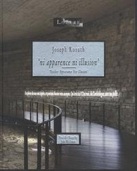 John Welchman - Joseph Kosuth - Ni apparence ni illusion.