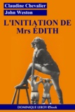 John Weston et Claudine Chevalier - L'Initiation de Mrs Édith - Édith volume 1.