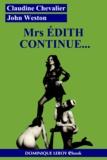 John Weston et Claudine Chevalier - Mrs Édith continue... - Édith volume 2.