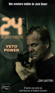John Whitman - 24 Heures Chrono Tome 2 : Veto Power.