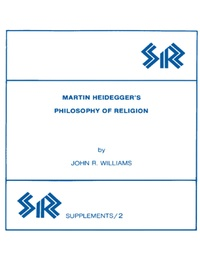 John Williams - Martin Heidegger's Philosophy of Religion.