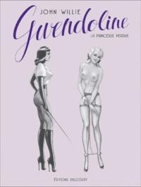 John Willie - Gwendoline  : La princesse perdue.