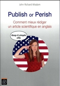 John Wisdom - Publish or Perish - Comment mieux rédiger un article scientifique en anglais.
