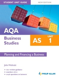 John Wolinski - AQA AS Business Studies Student Unit Guide: Unit 1 New Edition        Planning and Financing a Business - Student Unit Guide.