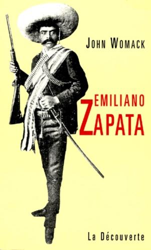 John Womack - Emiliano Zapata et la révolution mexicaine.