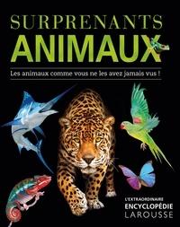 Surprenants animaux - Les animaux comme vous ne les avez jamais vus!.pdf