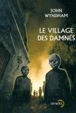 John Wyndham - Le village des damnés - Suivi de Chocky.