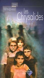 John Wyndham - Les Chrysalides.