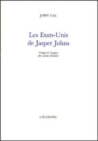 John Yau - Les Etats-Unis de Jasper Johns.