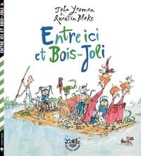 John Yeoman et Quentin Blake - Entre ici et Bois-Joli.