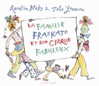 John Yeoman et Quentin Blake - La famille Fraskato et son cirque fabuleux.