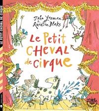 John Yeoman et Quentin Blake - Le petit cheval de cirque.
