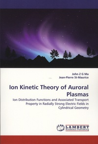 Ion Kinetic Theory of Auroral Plasmas - Ion Distributions Functions and Associated Transport Property in Radially Strong Electric Fields in Cylindrical Geometry.pdf