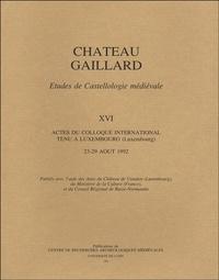 John Zimmer - Château Gaillard - Tome XVI, Actes du colloque international tenu à Luxembourg, 23-29 août 1992.