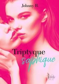 Johnny B. - Triptyque saphique.