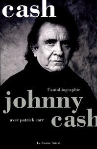 Johnny Cash et Patrick Carr - Cash - L'autobiographie.