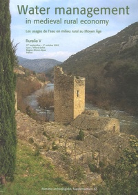 Johnny de Meulemeester - Ruralia Tome 5 : Water Management in Medieval Rural Economy - Les usages de l'eau en milieu rural au Moyen Age, édition bilingue français-anglais.