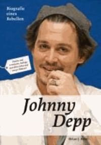 Johnny Depp - Biografie eines Rebellen.