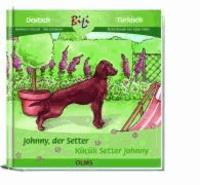 Johnny, der Setter /Küçük Setter Johnny - Deutsch-türkische Ausgabe.