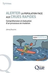 Johnny Douvinet - Alerter la population face aux crues rapides en France - Compréhension et évaluation d'un processus en mutation.