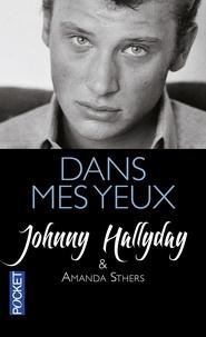 Johnny Hallyday et Amanda Sthers - Dans mes yeux.