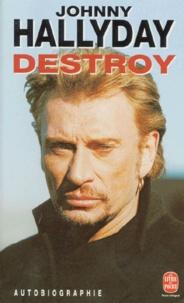 Johnny Hallyday - Destroy - Autobiographie.