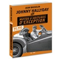 Johnny Hallyday et Jean Basselin - Johnny Hallyday - Mes motos et voitures d'exception : 60 ans de collection.