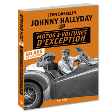 Johnny Hallyday Mes Motos Et Voitures D Exception 60 Ans De Collection Beau Livre