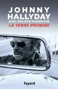Johnny Hallyday et Philippe Manoeuvre - La terre promise.